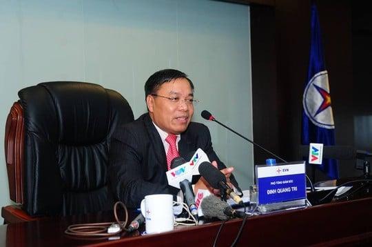 Phó Tổng giám đốc EVN Đinh Quang Tri cho biết tăng giá điện 7,5% sẽ giúp tập đoàn tăng doanh thu 13.000 tỉ đồng